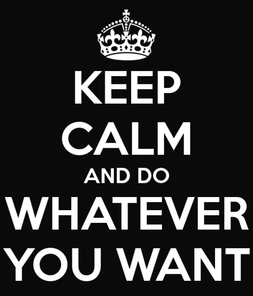 Keep-calm-and-do-whatever-you-want-41