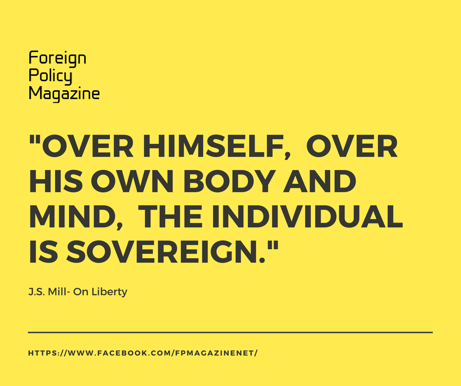 -Over himself, over his own body and mind, the individual is sovereign.-